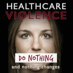 Healthcare Violence: Do nothing, and nothing changes